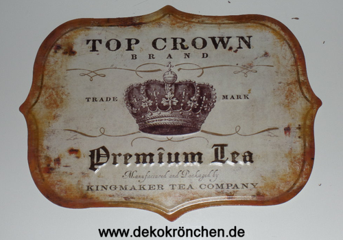 Deko Blechschild Top Crown Premium Tea mit Krone